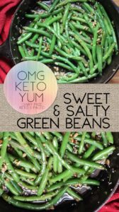 Omg Keto yum sweet and salty green beans low carb lchf paleo keto