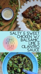 OMG KETO YUM Salty and Sweet Chicken with Balsamic Lime and Cilantro sauce