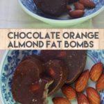 Chocolate Orange Almond Fat Bombs