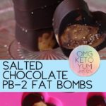 Salted Chocolate Peanut butter fat bombs