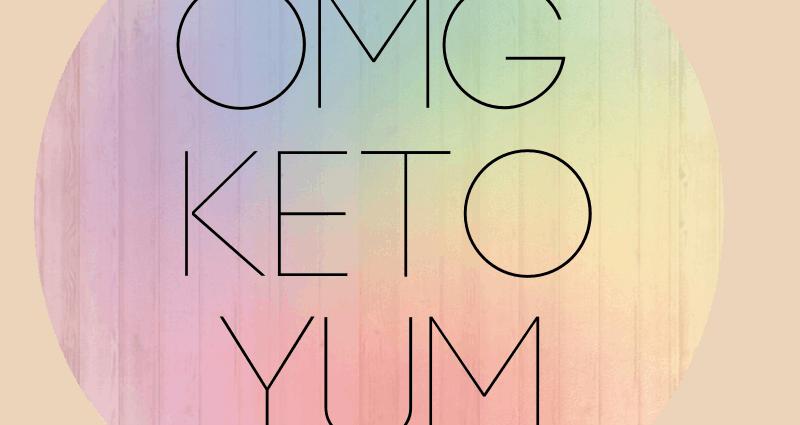 Omg Keto Yum